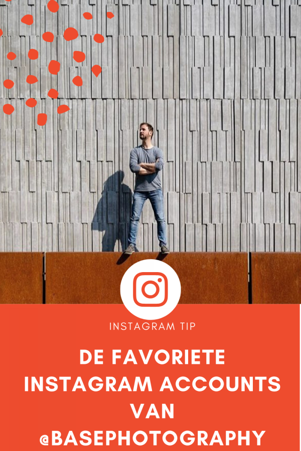 DE FAVORIETE INSTAGRAM ACCOUNTS VAN @BASEPHOTOGRAPHY
